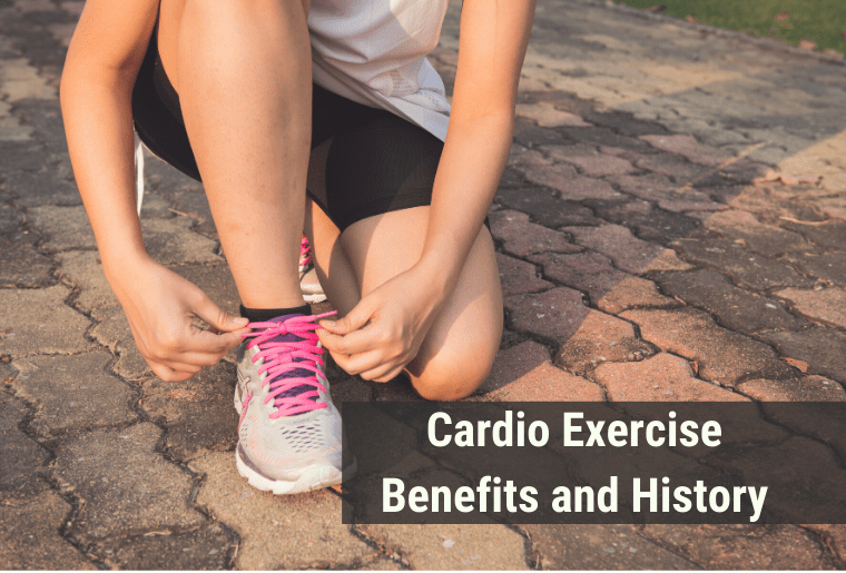 Cardio Exercise Benefits and History